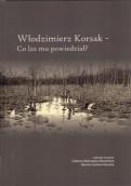 Początek badań nad dorobkiem Włodzimierza Korsaka
