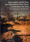 Co znaleziono w ruinach kościoła w Kostrzynie nad Odrą?