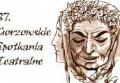 Gorzowskie Spotkania Teatralne coraz bliżej